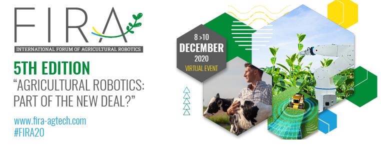 FIRA 2020 : AN INTERNATIONAL SUCCESS FOR THE EXPERT MEETING ON AGRICULTURAL ROBOTICS